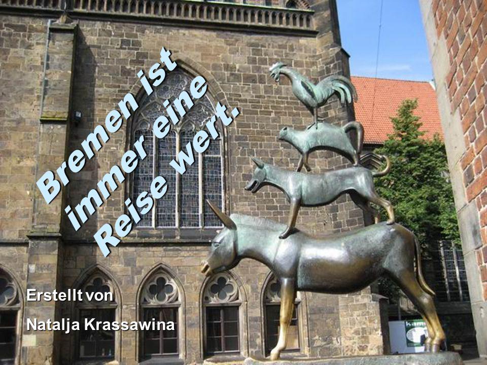 Bremen ist immer eine Reise wert. Erstellt von Natalja Krassawina