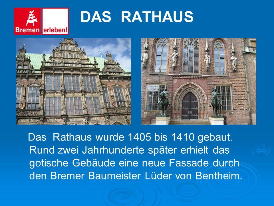 DER ROLAND Das Wahrzeichen Bremens ist auch die große Roland-Statue. Seit 1404 steht sie vor dem Rathaus auf dem Marktplatz. Der Roland symbolisiert F