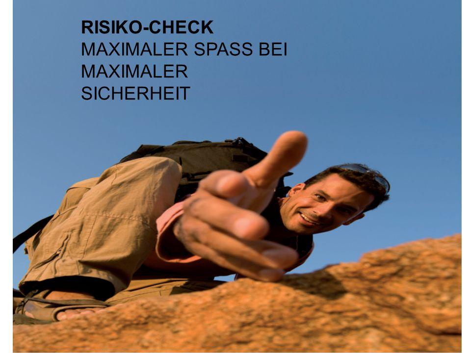 RISIKO-CHECK MAXIMALER SPASS BEI MAXIMALER SICHERHEIT