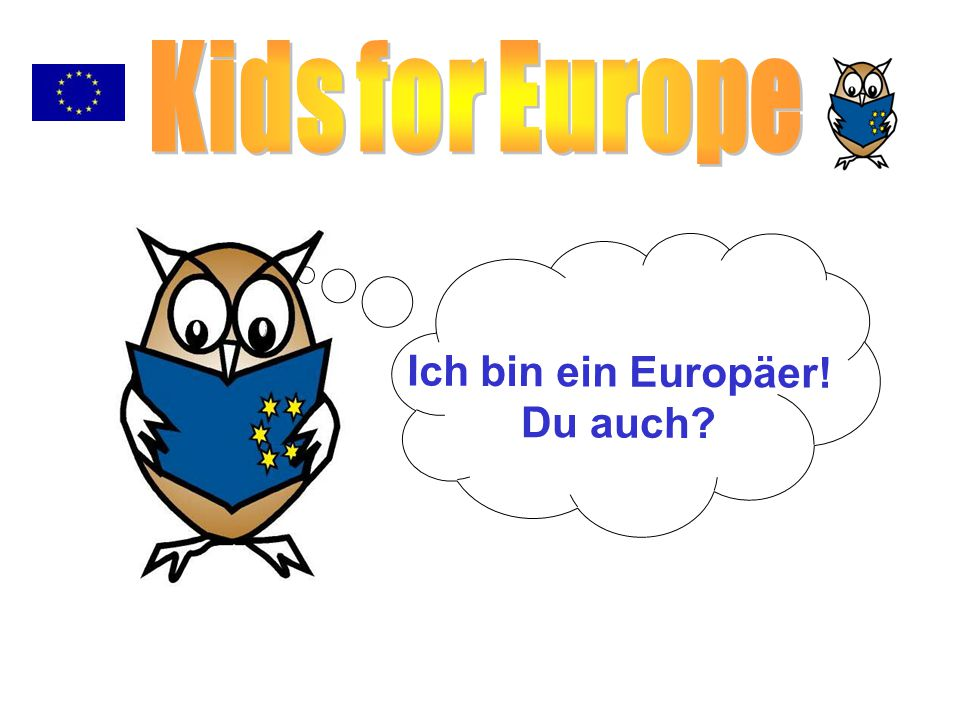 Ich bin ein Europäer! Du auch?
