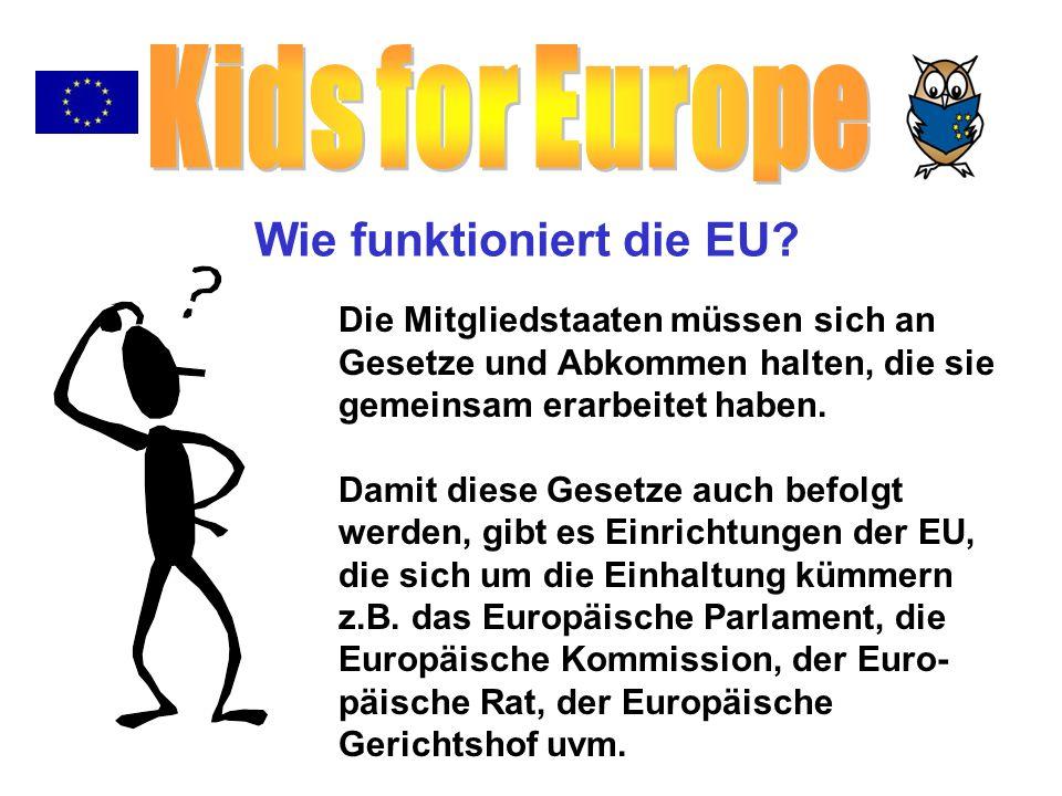 Viele Länder Europas glaubten an diese Idee und schlossen sich den Gründungsmitgliedern an.