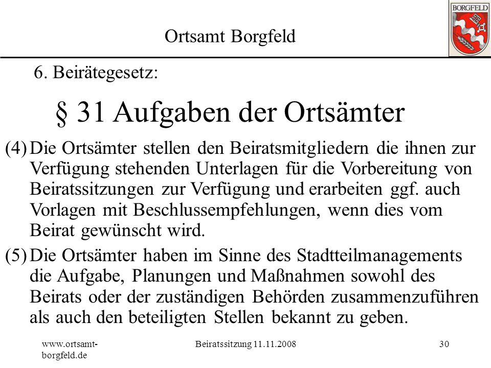 www.ortsamt- borgfeld.de Beiratssitzung 11.11.200829 Ortsamt Borgfeld 6. Beirätegesetz: § 28 a Teilnahme an Ausschüssen der Stadtbürgerschaft Die Spre