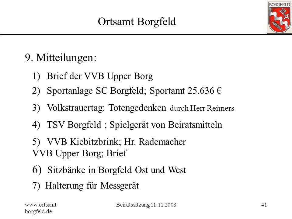 www.ortsamt- borgfeld.de Beiratssitzung 11.11.200840 Tagesordnung 1.Genehmigung der Tagesordnung19:30 2.Genehmigung Protokoll vom 01.09.2008 3.Wünsche