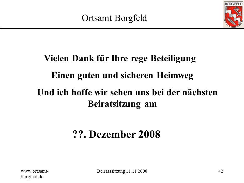 www.ortsamt- borgfeld.de Beiratssitzung 11.11.200841 Ortsamt Borgfeld 9. Mitteilungen: 1)Brief der VVB Upper Borg 2)Sportanlage SC Borgfeld; Sportamt