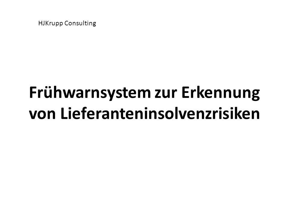 Frühwarnsystem zur Erkennung von Lieferanteninsolvenzrisiken HJKrupp Consulting
