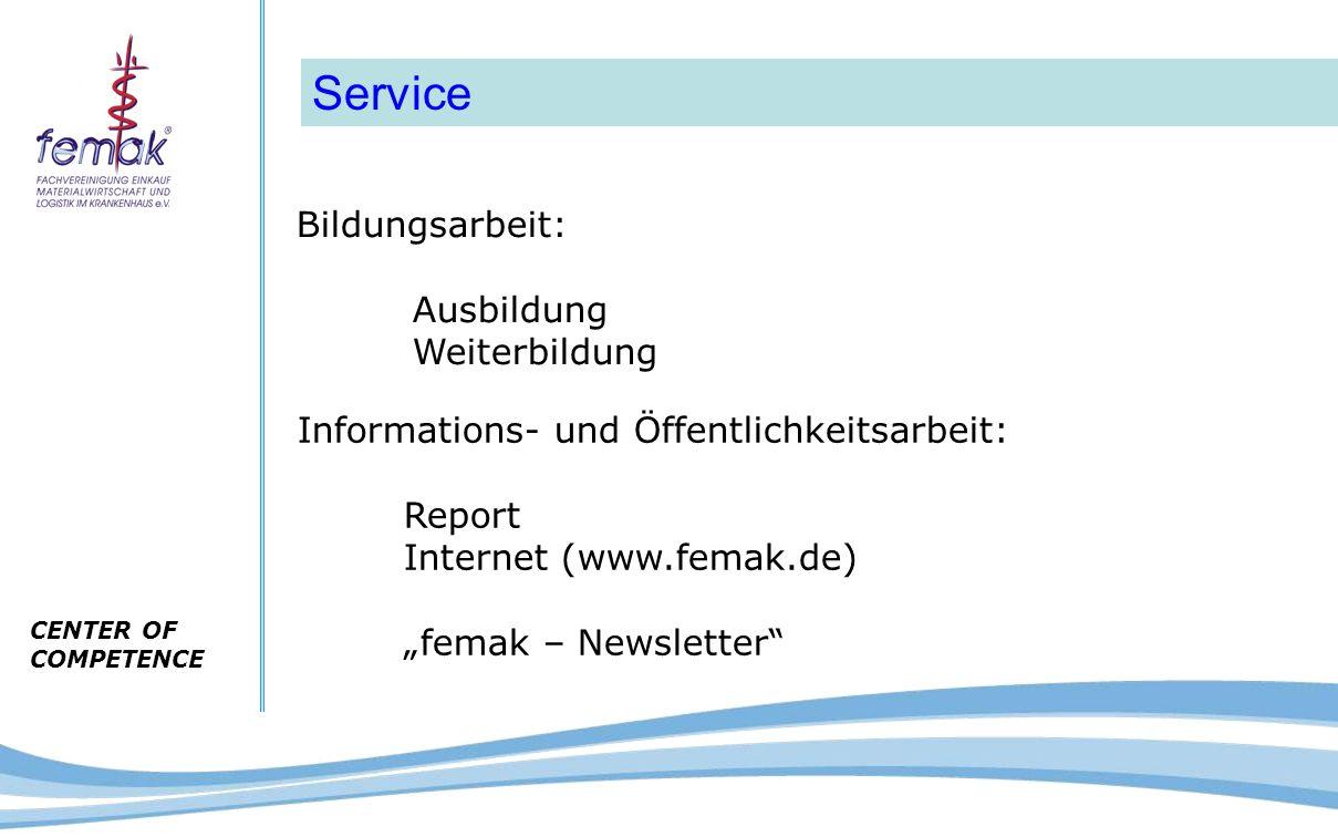 """CENTER OF COMPETENCE Service Bildungsarbeit: Ausbildung Weiterbildung Informations- und Öffentlichkeitsarbeit: Report Internet (www.femak.de) """"femak –"""