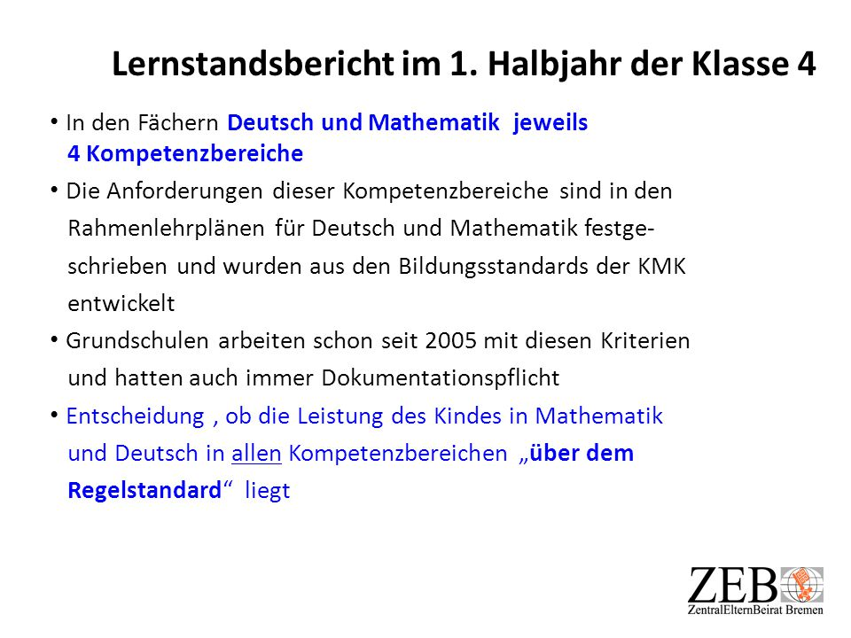 Lernstandsbericht im 1. Halbjahr der Klasse 4 In den Fächern Deutsch und Mathematik jeweils 4 Kompetenzbereiche Die Anforderungen dieser Kompetenzbere