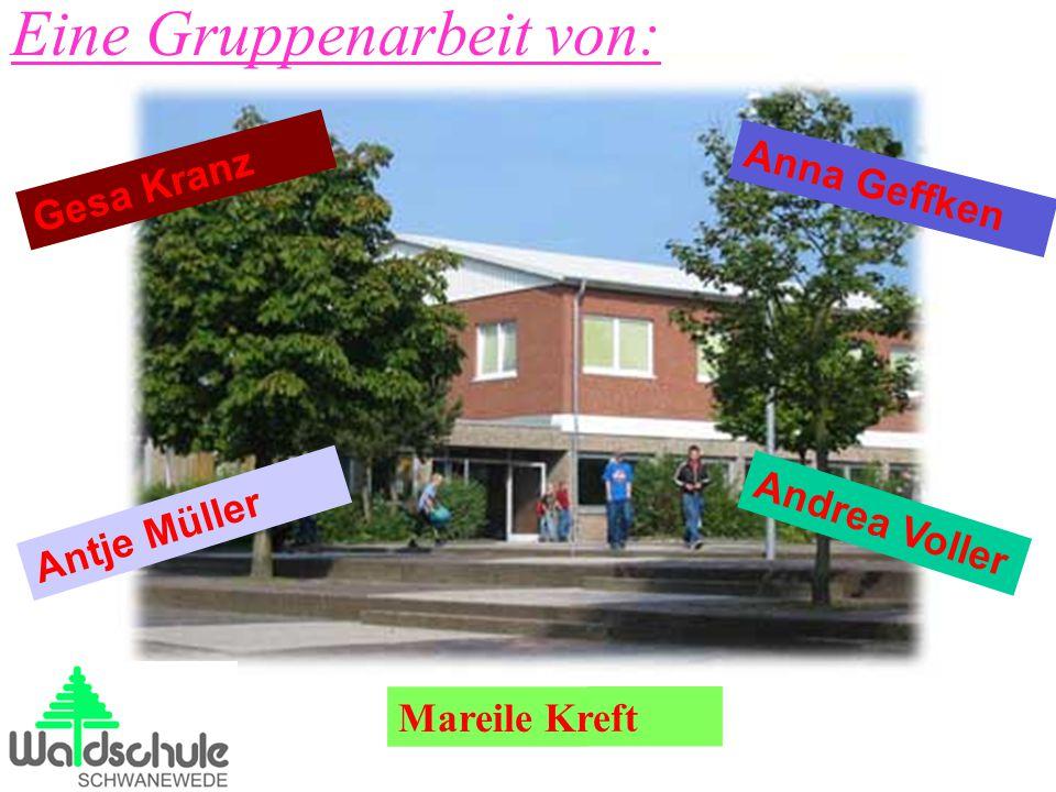 Antje Müller Mareile Kreft Andrea Voller Anna Geffken Gesa Kranz Eine Gruppenarbeit von: