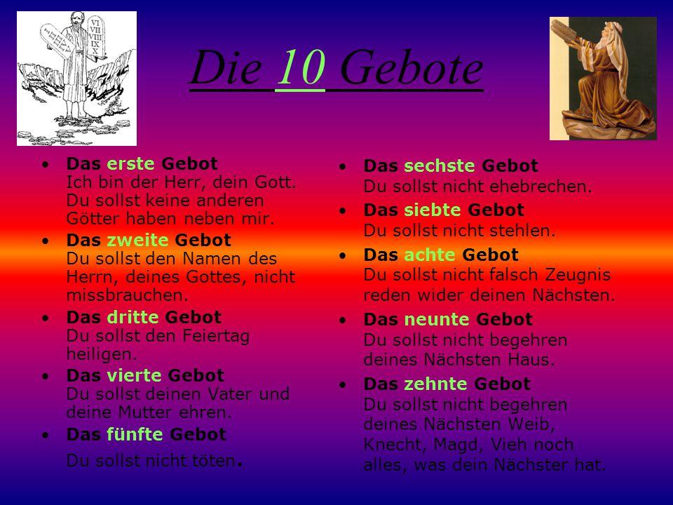 Die 10 Gebote Das erste Gebot Ich bin der Herr, dein Gott.