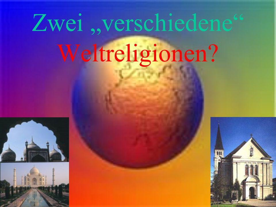 """Zwei """"verschiedene"""" Weltreligionen?"""