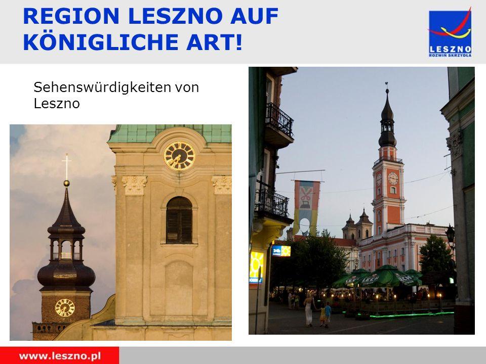 REGION LESZNO AUF KÖNIGLICHE ART! Sehenswürdigkeiten von Leszno