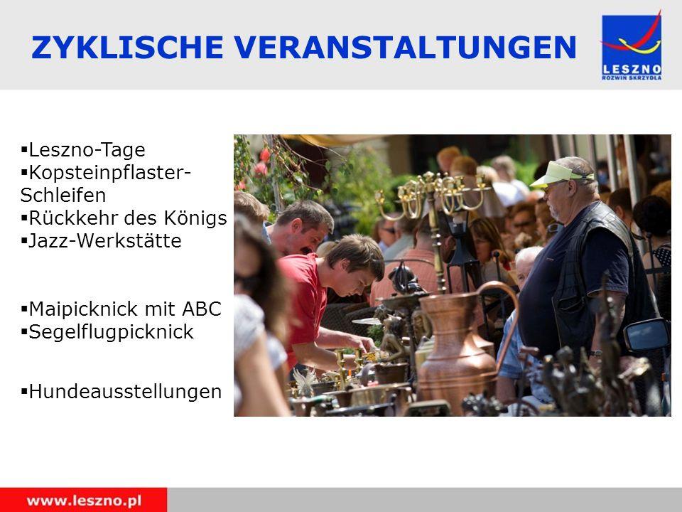  Leszno-Tage  Kopsteinpflaster- Schleifen  Rückkehr des Königs  Jazz-Werkstätte  Maipicknick mit ABC  Segelflugpicknick  Hundeausstellungen ZYKLISCHE VERANSTALTUNGEN