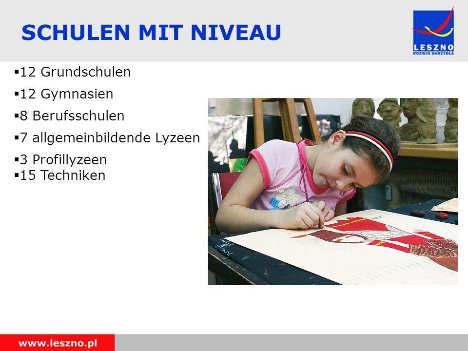 SCHULEN MIT NIVEAU  12 Grundschulen  12 Gymnasien  8 Berufsschulen  7 allgemeinbildende Lyzeen  3 Profillyzeen  15 Techniken