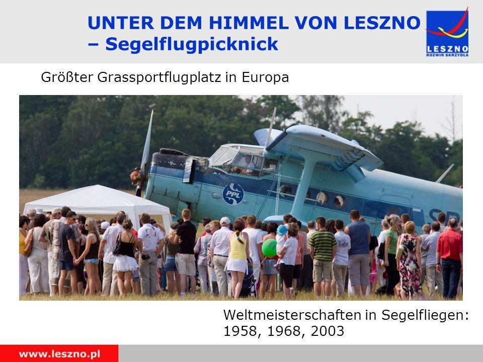 UNTER DEM HIMMEL VON LESZNO – Segelflugpicknick Größter Grassportflugplatz in Europa Weltmeisterschaften in Segelfliegen: 1958, 1968, 2003