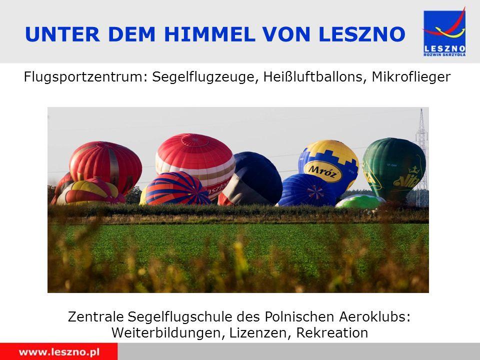 UNTER DEM HIMMEL VON LESZNO Flugsportzentrum: Segelflugzeuge, Heißluftballons, Mikroflieger Zentrale Segelflugschule des Polnischen Aeroklubs: Weiterbildungen, Lizenzen, Rekreation