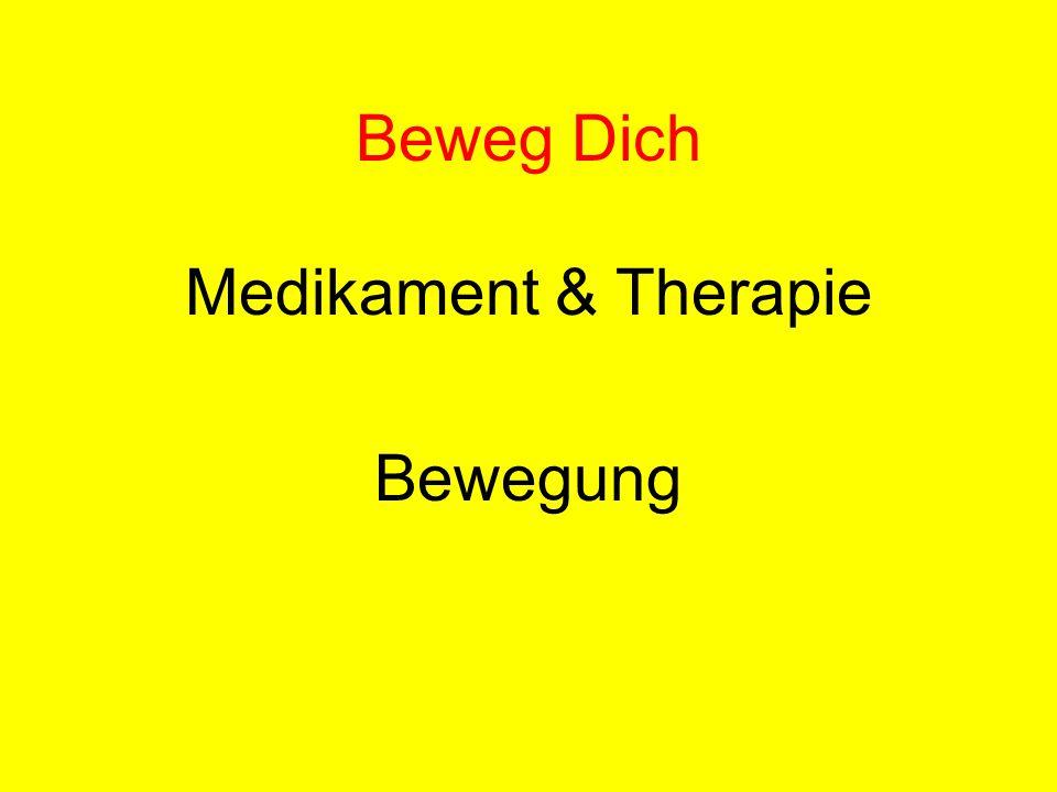 Medikament & Therapie Bewegung Beweg Dich