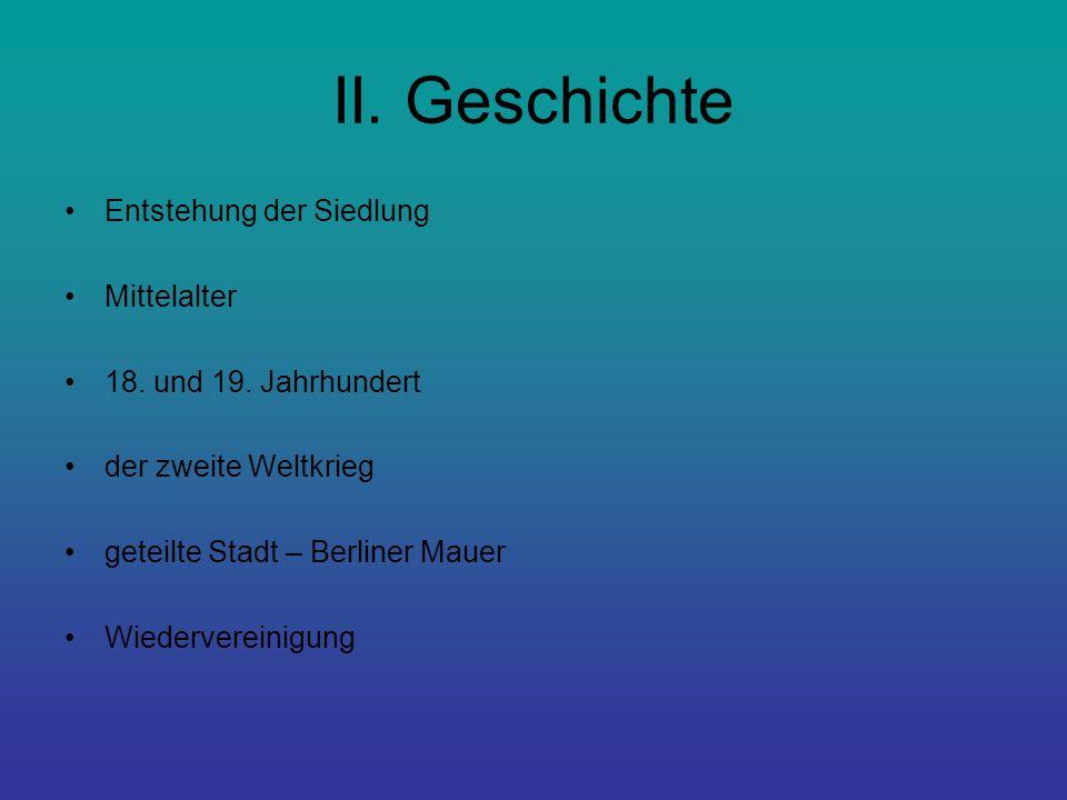 II. Geschichte Entstehung der Siedlung Mittelalter 18.