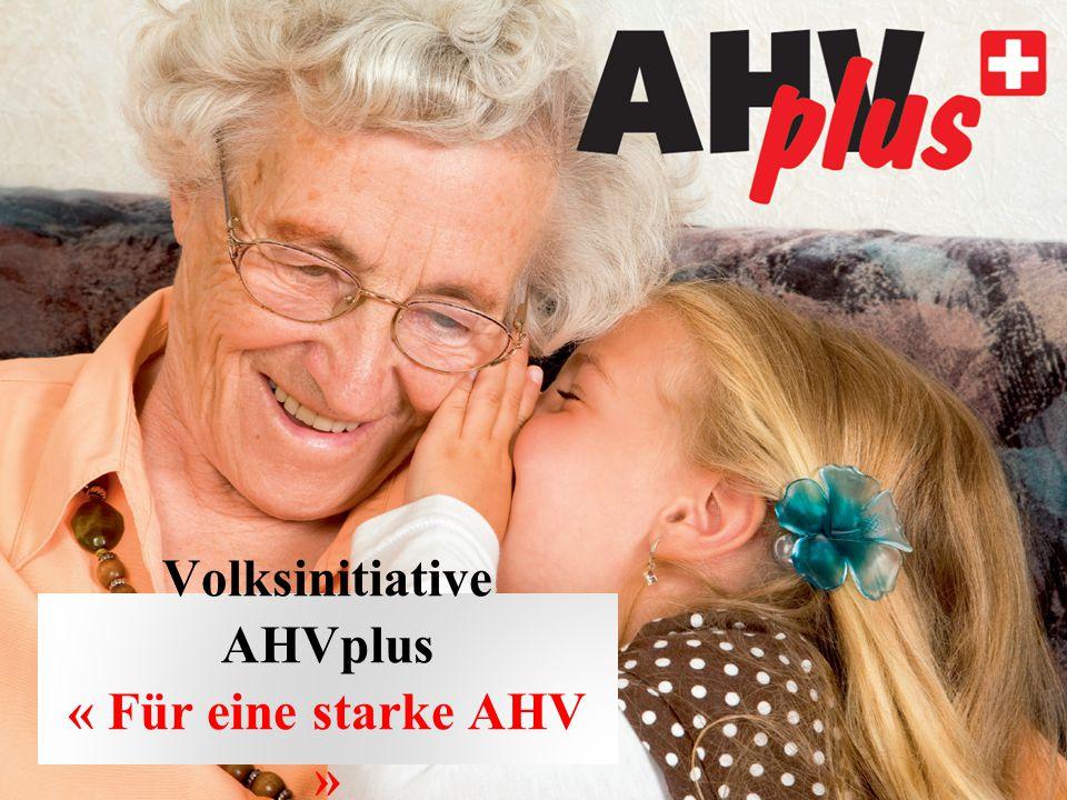 Volksinitiative AHVplus « Für eine starke AHV »
