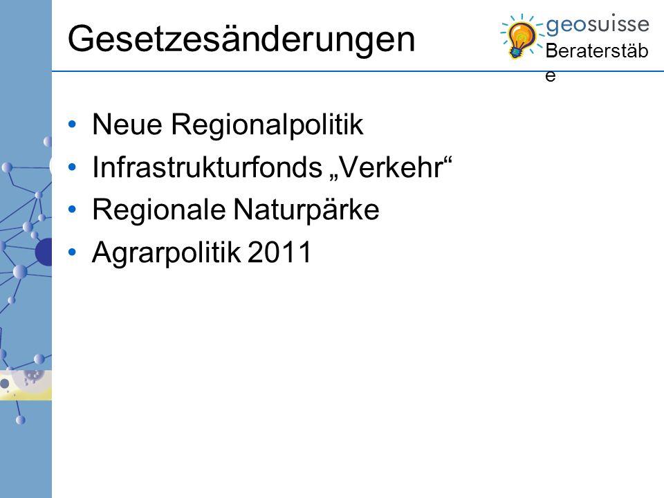 """Beraterstäb e Gesetzesänderungen Neue Regionalpolitik Infrastrukturfonds """"Verkehr"""" Regionale Naturpärke Agrarpolitik 2011"""