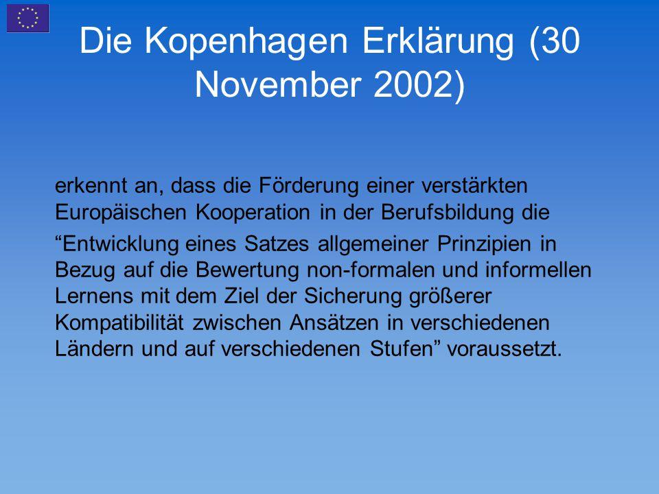 """Die Kopenhagen Erklärung (30 November 2002) erkennt an, dass die Förderung einer verstärkten Europäischen Kooperation in der Berufsbildung die """"Entwic"""