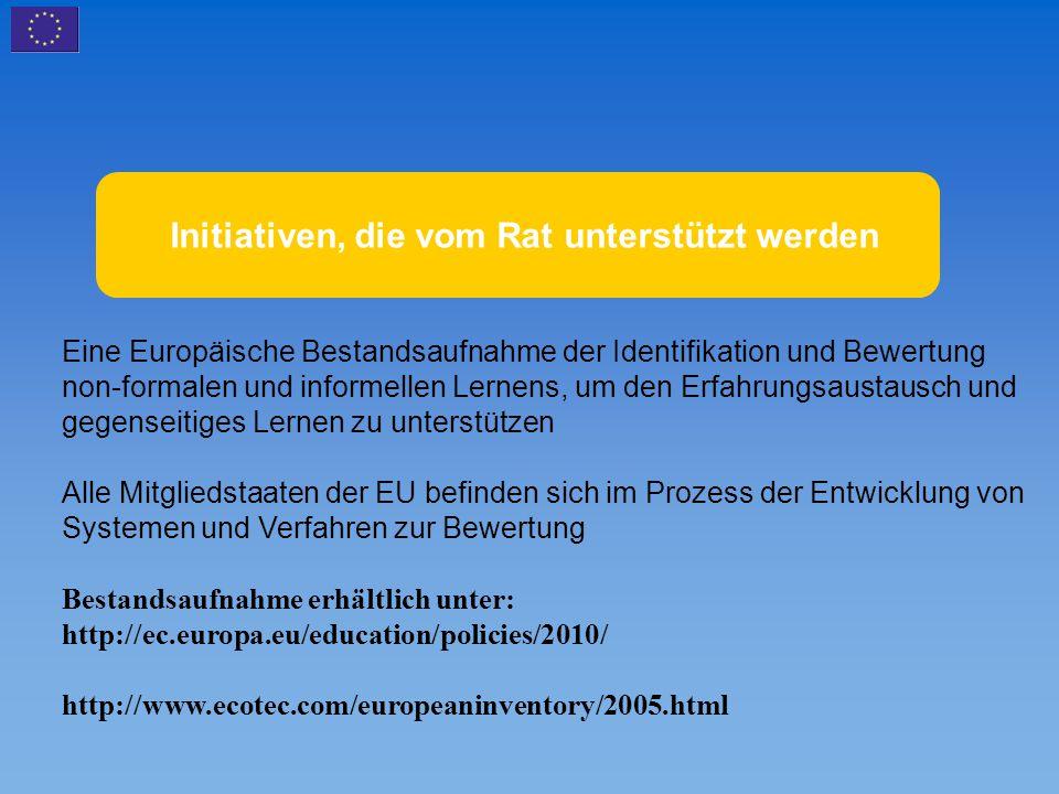 Initiatives soutenues par le Conseil Eine Europäische Bestandsaufnahme der Identifikation und Bewertung non-formalen und informellen Lernens, um den E