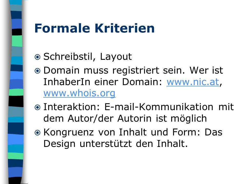 Formale Kriterien  Schreibstil, Layout  Domain muss registriert sein.