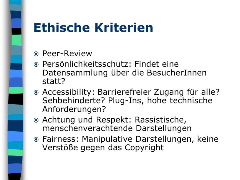 Ethische Kriterien  Peer-Review  Persönlichkeitsschutz: Findet eine Datensammlung über die BesucherInnen statt.
