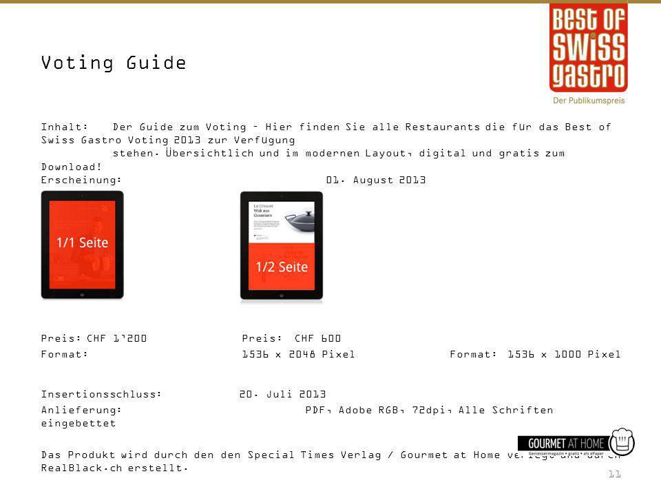 Inhalt:Der Guide zum Voting – Hier finden Sie alle Restaurants die für das Best of Swiss Gastro Voting 2013 zur Verfügung stehen. Übersichtlich und im