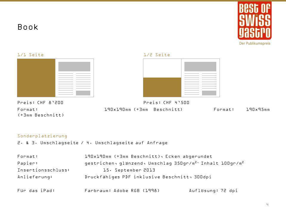 1/1 Seite1/2 Seite Preis:CHF 8'200Preis:CHF 4'500 Format:190x190mm (+3mm Beschnitt)Format:190x95mm (+3mm Beschnitt) Sonderplatzierung 2. & 3. Umschlag
