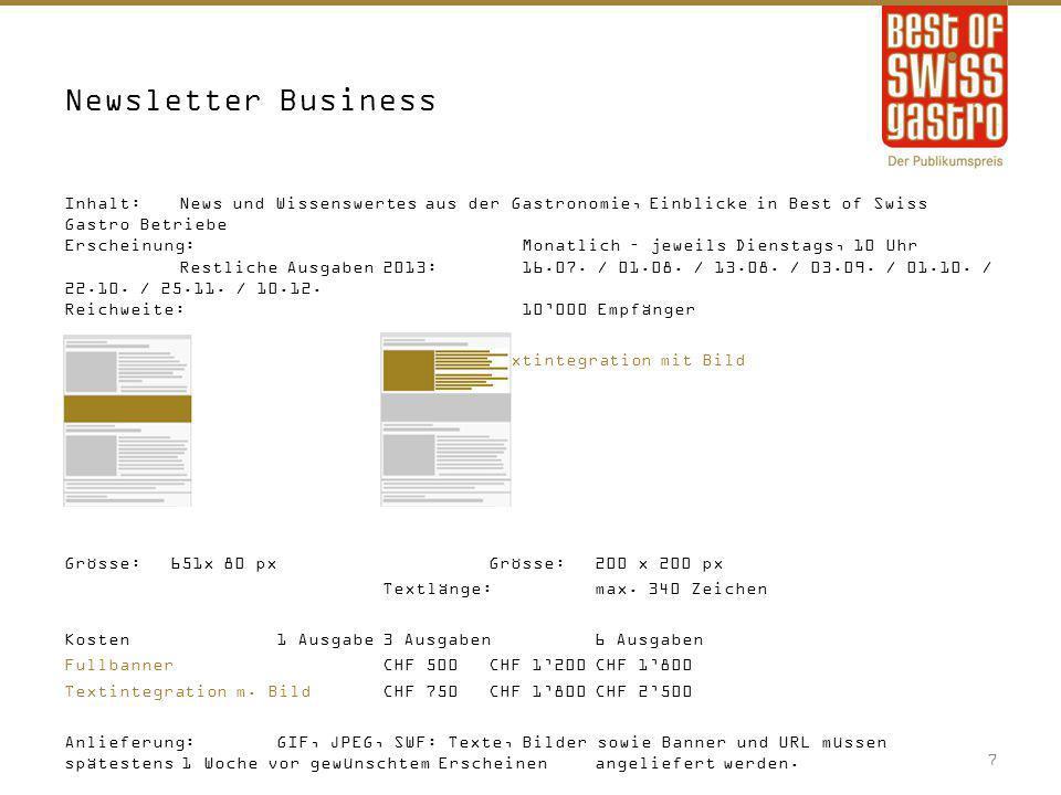 Newsletter Business Inhalt:News und Wissenswertes aus der Gastronomie, Einblicke in Best of Swiss Gastro Betriebe Erscheinung:Monatlich – jeweils Dien