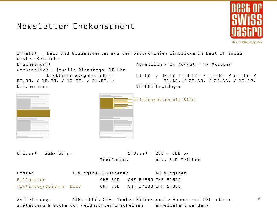 Newsletter Endkonsument Inhalt:News und Wissenswertes aus der Gastronomie, Einblicke in Best of Swiss Gastro Betriebe Erscheinung:Monatlich / 1. Augus