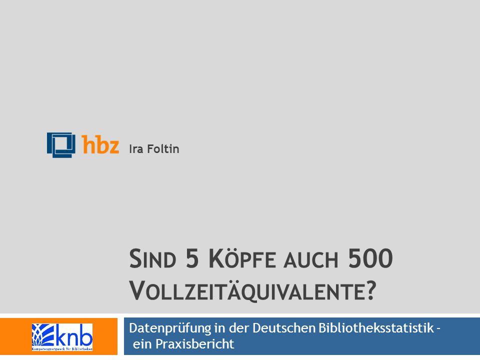 FoltinForum BibliotheksstatistikBibliothekartag Hamburg K URZER F AHRPLAN  Unplausible Daten – Stecknadeln im Heuhaufen finden  3 Beispiele aus der Praxis  Prüfroutinen in der DBS 2 2012