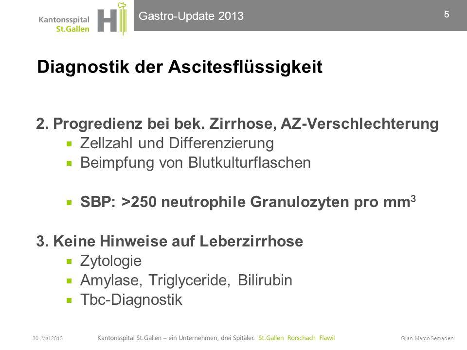 Gastro-Update 2013 Diagnostik der Ascitesflüssigkeit 2. Progredienz bei bek. Zirrhose, AZ-Verschlechterung  Zellzahl und Differenzierung  Beimpfung