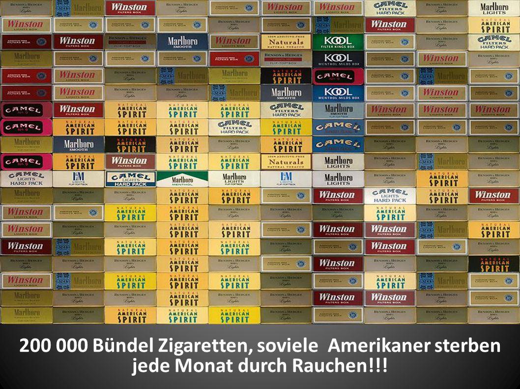 200 000 Bündel Zigaretten, soviele Amerikaner sterben jede Monat durch Rauchen!!!