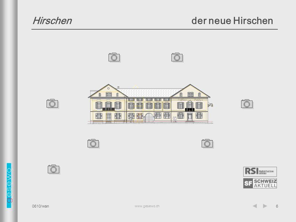 www.gesewo.ch 0610/wan6 Hirschender neue Hirschen