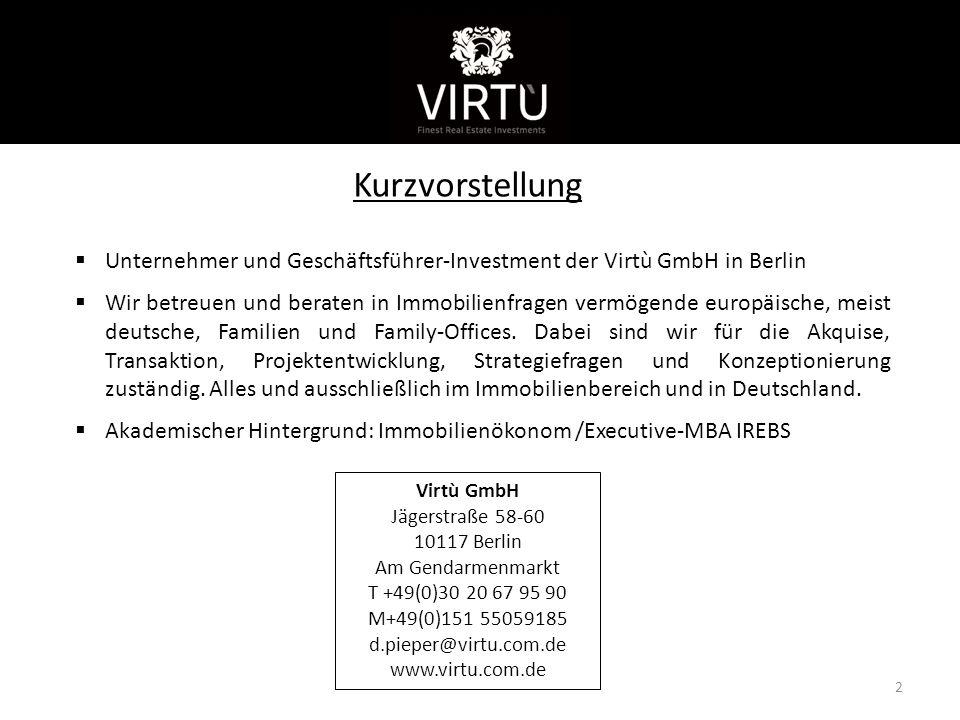 Kurzvorstellung  Unternehmer und Geschäftsführer-Investment der Virtù GmbH in Berlin  Wir betreuen und beraten in Immobilienfragen vermögende europäische, meist deutsche, Familien und Family-Offices.