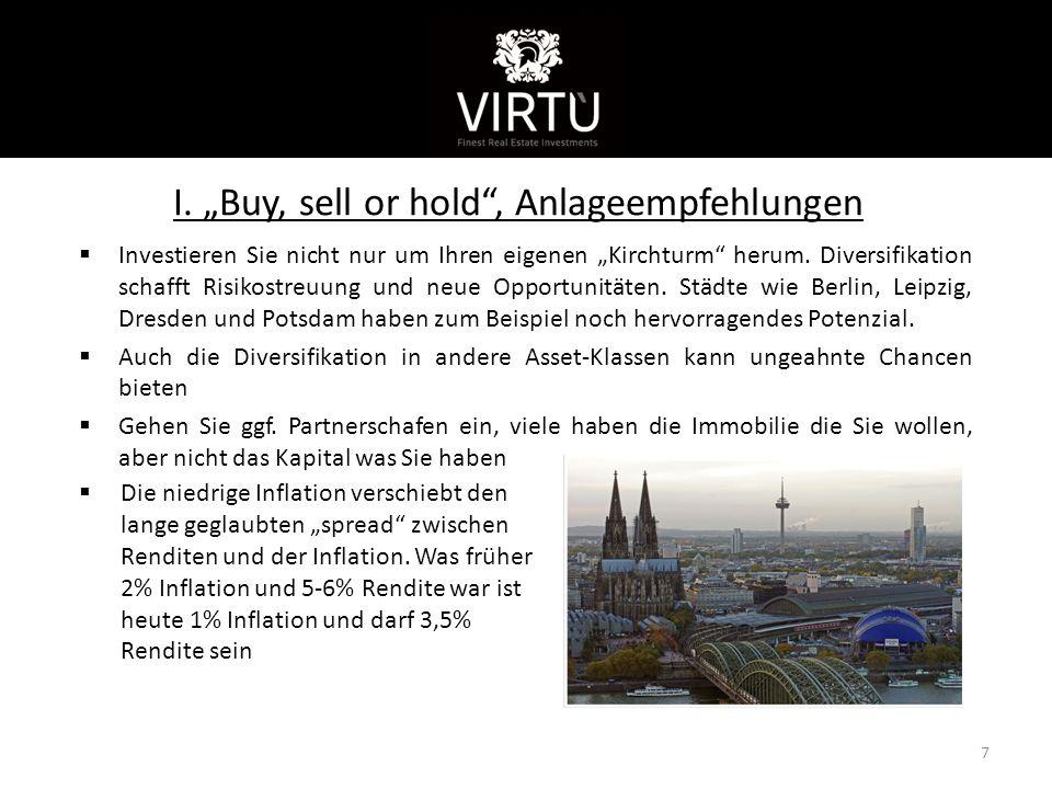 """I. """"Buy, sell or hold"""", Anlageempfehlungen  Investieren Sie nicht nur um Ihren eigenen """"Kirchturm"""" herum. Diversifikation schafft Risikostreuung und"""