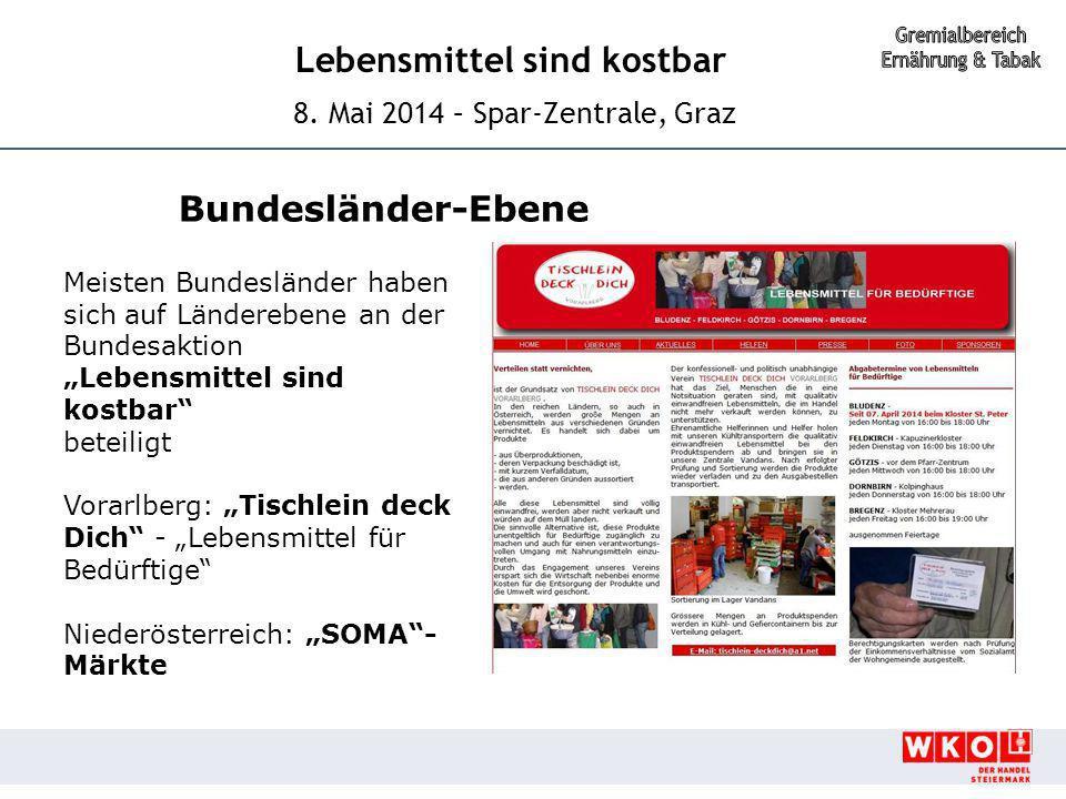 """Lebensmittel sind kostbar 8. Mai 2014 – Spar-Zentrale, Graz Bundesländer-Ebene Meisten Bundesländer haben sich auf Länderebene an der Bundesaktion """"Le"""