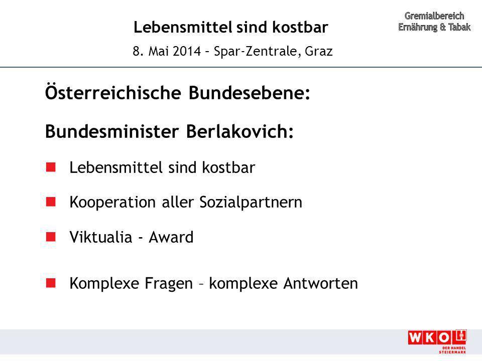 Lebensmittel sind kostbar 8. Mai 2014 – Spar-Zentrale, Graz Österreichische Bundesebene: Bundesminister Berlakovich: Lebensmittel sind kostbar Koopera