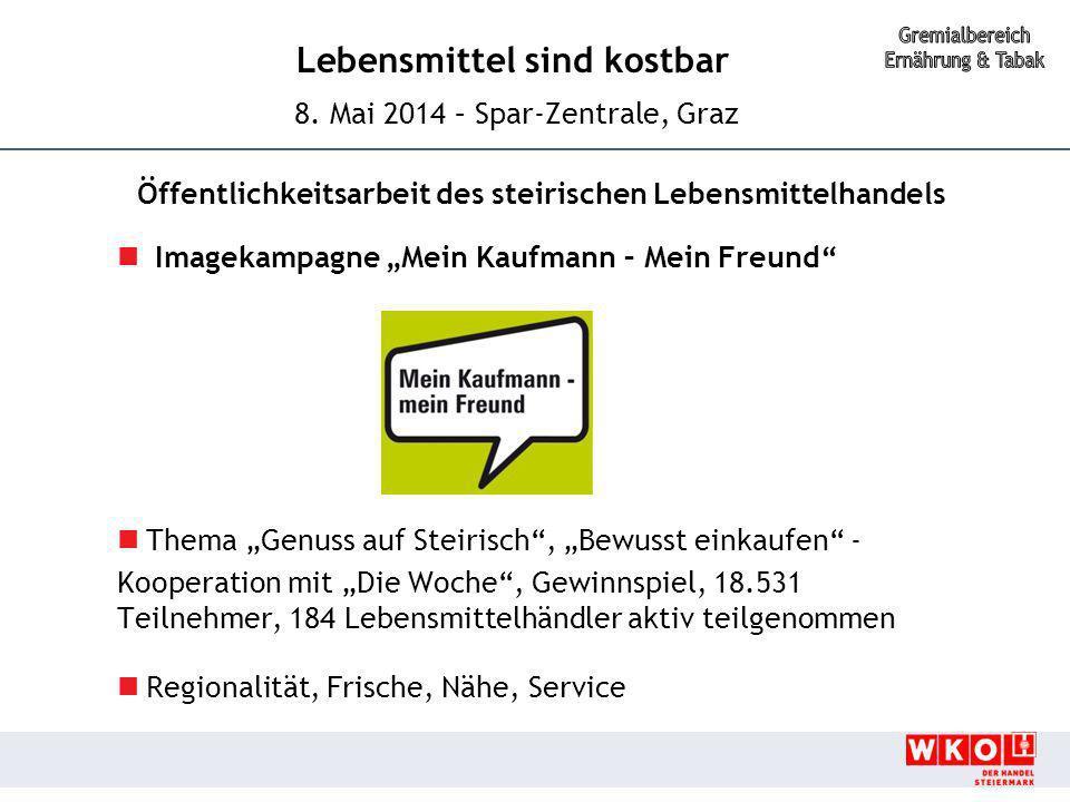 """Lebensmittel sind kostbar 8. Mai 2014 – Spar-Zentrale, Graz Öffentlichkeitsarbeit des steirischen Lebensmittelhandels Imagekampagne """"Mein Kaufmann – M"""