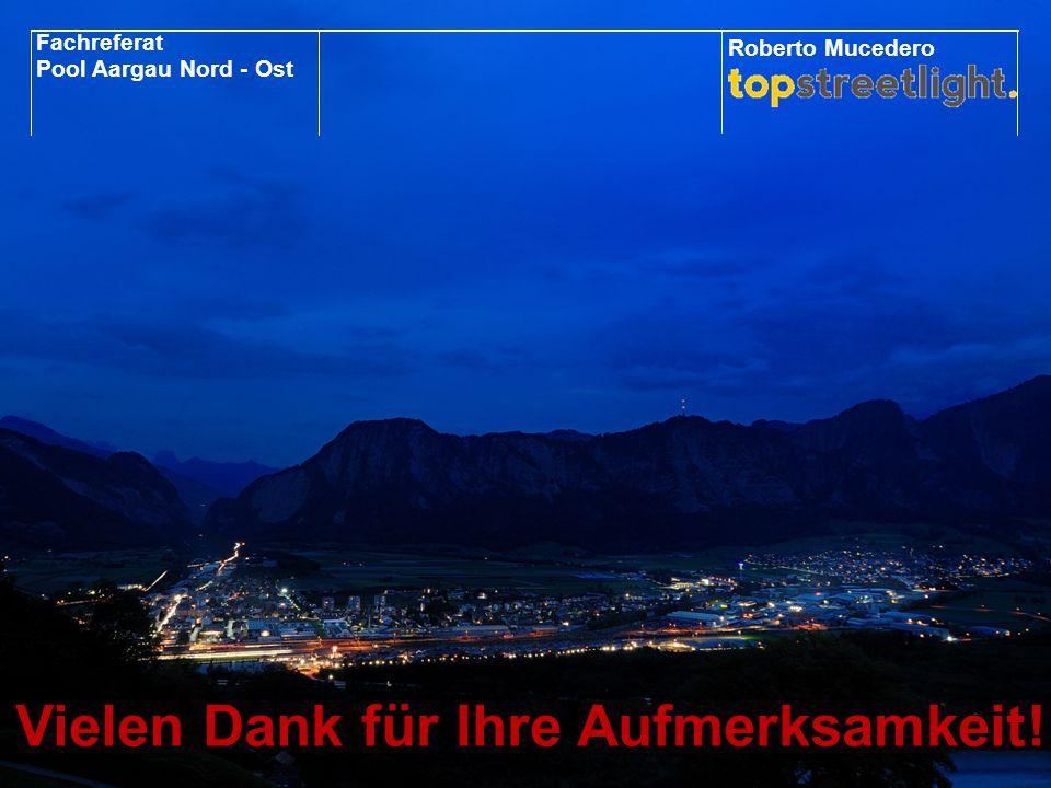 Vielen Dank für Ihre Aufmerksamkeit! Fachreferat Pool Aargau Nord - Ost Roberto Mucedero