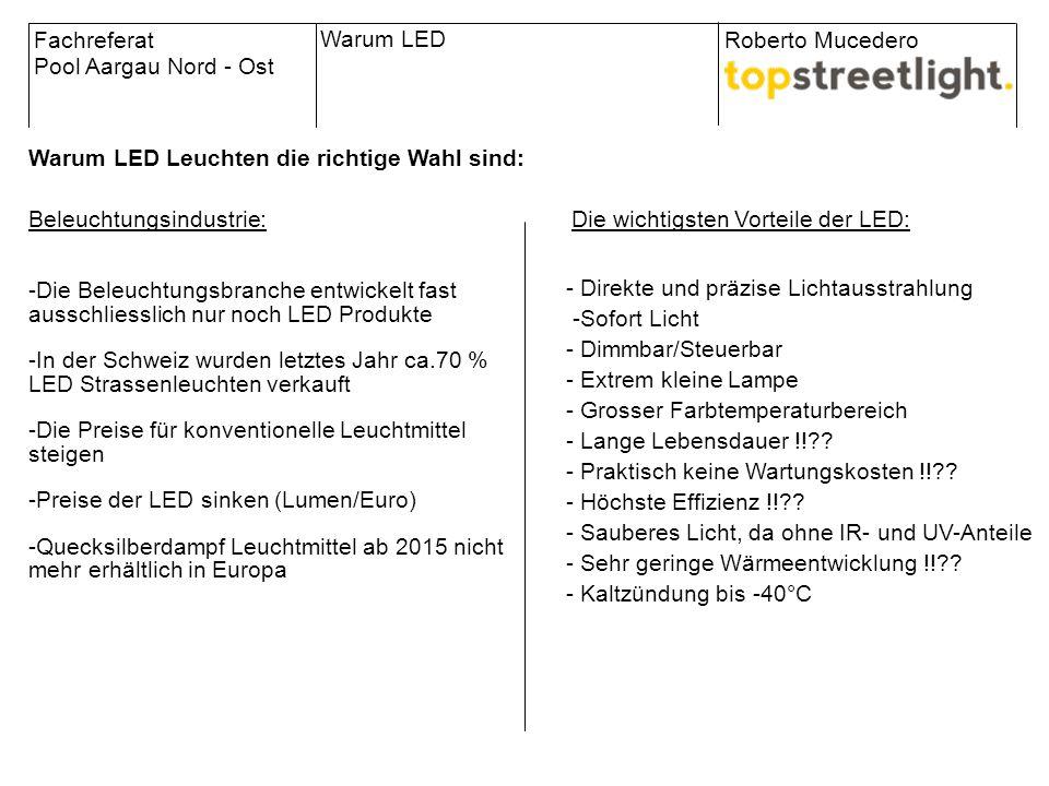 Beleuchtungsindustrie: Warum LED Leuchten die richtige Wahl sind: Fachreferat Pool Aargau Nord - Ost Roberto Mucedero -Die Beleuchtungsbranche entwick