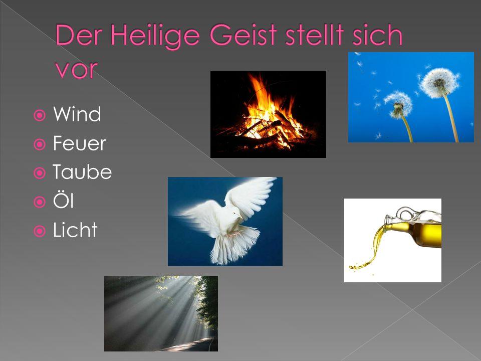  Wind  Feuer  Taube  Öl  Licht