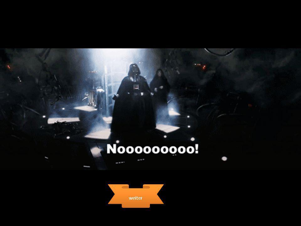 Herzlichen Glückwunsch!!! Du hast es geschafft, Darth Vader zu besiegen und die Prinzessin zu befreien!! Wie versprochen darfst du nun um ihre Hand an