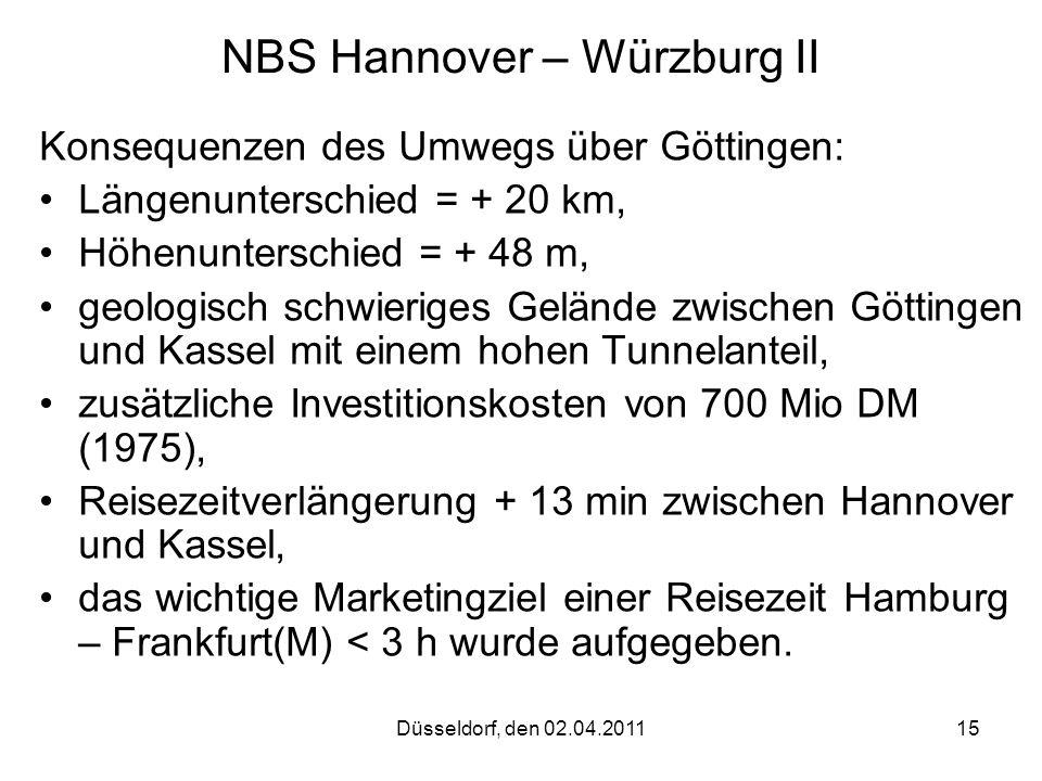 Düsseldorf, den 02.04.201115 NBS Hannover – Würzburg II Konsequenzen des Umwegs über Göttingen: Längenunterschied = + 20 km, Höhenunterschied = + 48 m