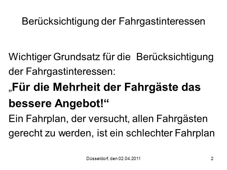"""Düsseldorf, den 02.04.20112 Berücksichtigung der Fahrgastinteressen Wichtiger Grundsatz für die Berücksichtigung der Fahrgastinteressen: """" Für die Meh"""