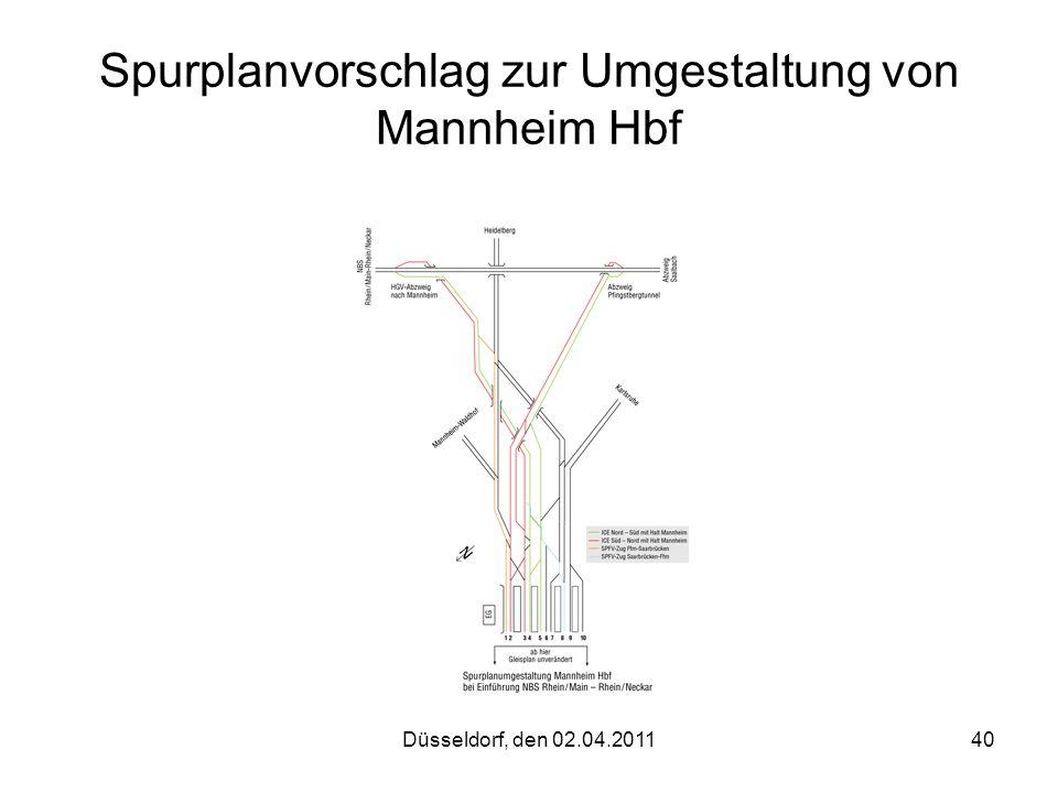Düsseldorf, den 02.04.201140 Spurplanvorschlag zur Umgestaltung von Mannheim Hbf