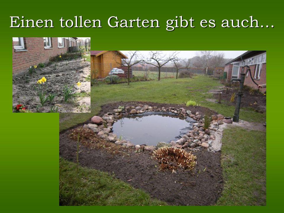 Einen tollen Garten gibt es auch…