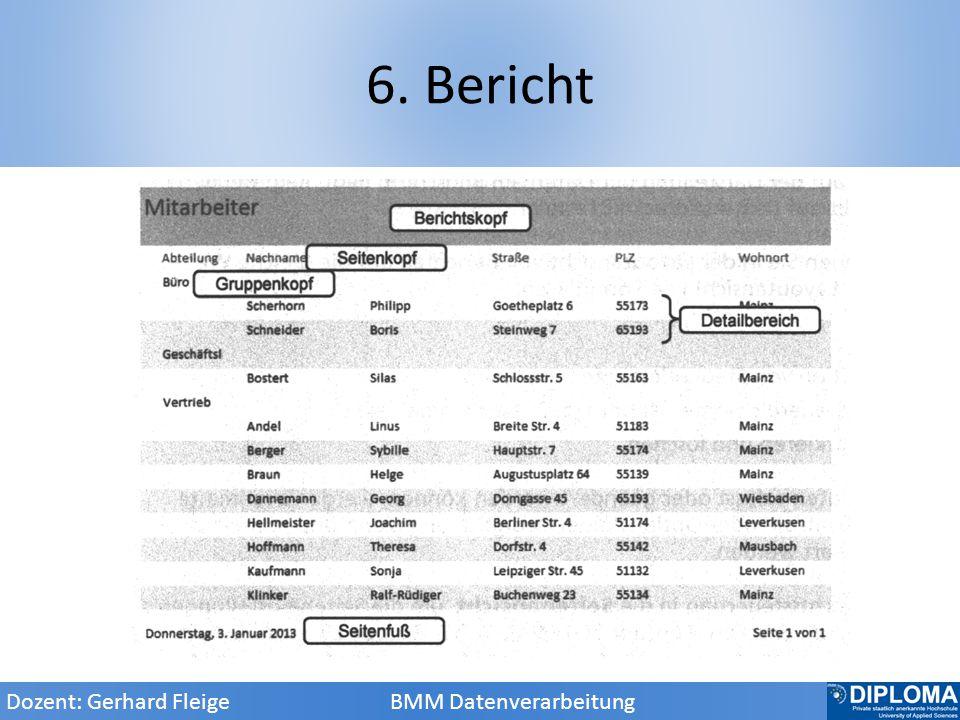6. Bericht Dozent: Gerhard Fleige BMM Datenverarbeitung