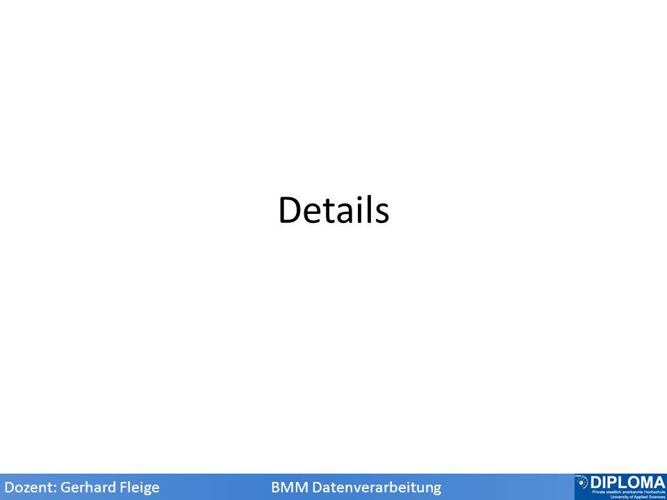 Details Dozent: Gerhard Fleige BMM Datenverarbeitung